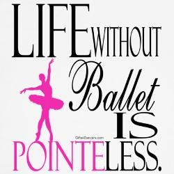 Life without ballet is pointeless